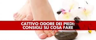 Cattivo odore dei piedi (bromidrosi): cosa fare?