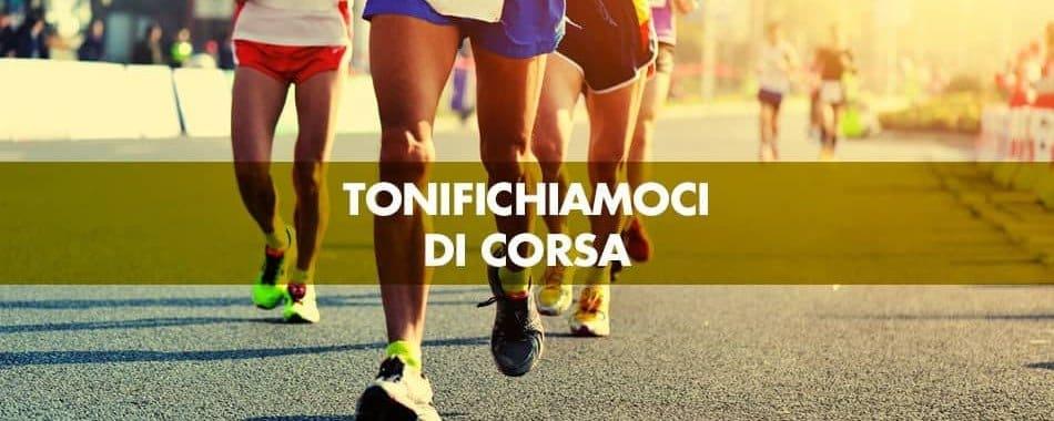 Tonifichiamoci di corsa: un programma di allenamento